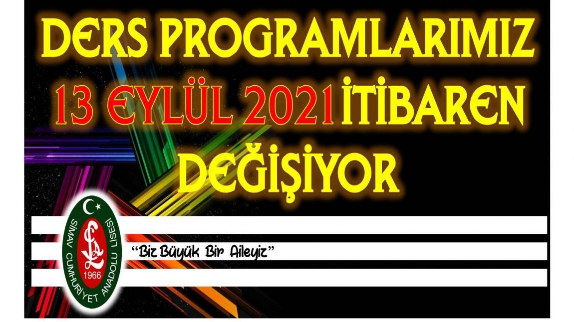 DERS PROGRAMLARIMIZ 13 EYLÜL 2021 TARİHİNDEN İTİBAREN DEĞİŞİYOR